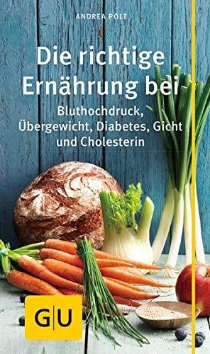 Die richtige Ernährung bei Cholesterin, Bluthochdruck, Übergewicht, Diabetes